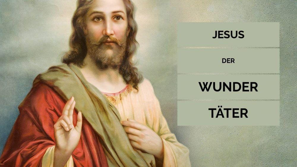 Jesus der Wundertäter