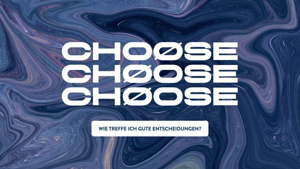 CHOOSE - Wie treffe ich gute Entscheidungen?